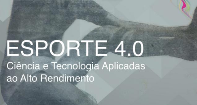 ESPORTE 4.0 – Ciência e Tecnologia Aplicadas ao Alto Rendimento